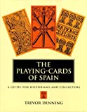 The Playing-Cards of Spain, Trevor Denning, 0838637477