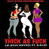 Thick as Fuck (feat. B-Eazi) [Explicit]