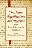 Charleston Recollections and Receipts, Rose P. Ravenel, 0872496481