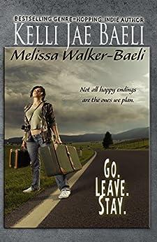 Go. Leave. Stay. by [Baeli, Kelli Jae, Walker-Baeli, Melissa]