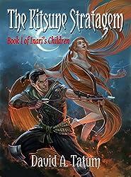 The Kitsune Stratagem (Inari's Children Book 1)
