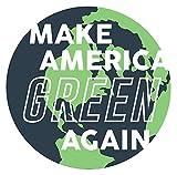 MAGNET Make America Green Again Magnet Decal Fridge Metal Magnet Window Vinyl 5'