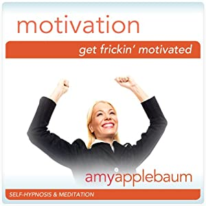 Get Frick'in Motivated (Self-Hypnosis & Meditation) Speech