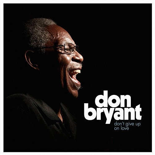 Don Bryant - Don't Give Up On Love (2017) [FLAC] Download