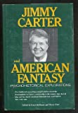 img - for Jimmy Carter and American Fantasy: Psychohistorical Explorations book / textbook / text book