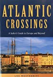 Atlantic Crossings: A Sailor s Guide to Europe and Beyond