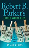 Robert B. Parker's Little White Lies (A Spenser Novel)