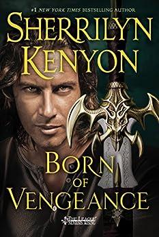 Born of Vengeance: The League: Nemesis Rising (The League: Nemesis Rising Series Book 10) by [Kenyon, Sherrilyn]