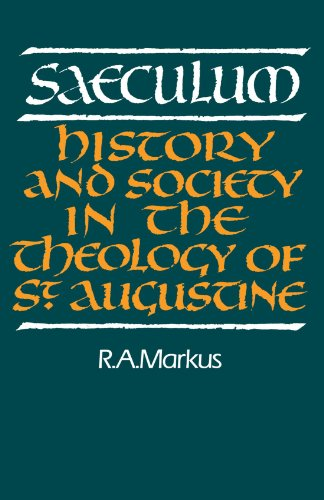 Saeculum: History and Society in the Theology of St Augustine (Royal Institute of Philosophy - St In Outlets Augustine