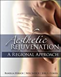Aesthetic Rejuvenation: A Regional Approach (Medical/Denistry)