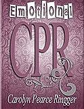 Emotional CPR, Carolyn Ringer, 149271478X