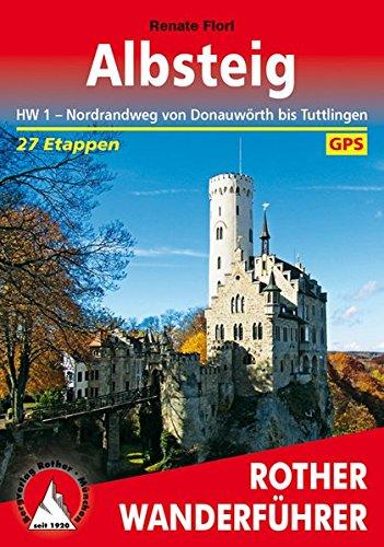 Albsteig: HW 1 - Nordrandweg von Donauwörth bis Tuttlingen. 27 Etappen. Mit GPS-Tracks. (Rother Wanderführer)