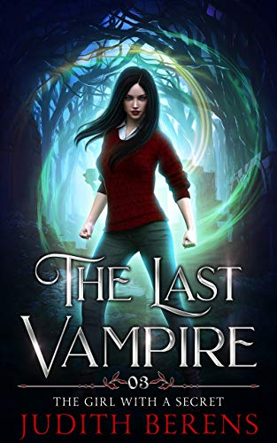The Girl With A Secret (The Last Vampire Book -