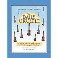 The Daily Ukulele - Leap Year Edition: 366 More Songs for Better Living
