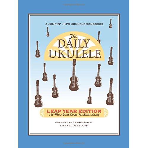 The Daily Ukulele: Leap Year Edition (Jumpin' Jim's Ukulele Songbooks)