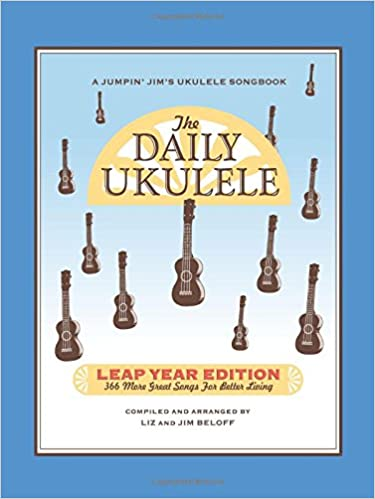 The Daily Ukulele Leap Year Edition 366 More Songs For Better