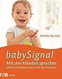 babySignal - Mit den Händen sprechen: Spielerisch kommunizieren mit den Kleinsten