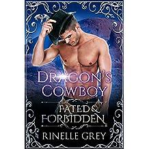Dragon's Cowboy: Fated & Forbidden
