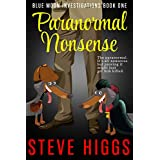 Paranormal Nonsense: A cozy crime comedy mystery (Blue Moon Investigations Book 1)