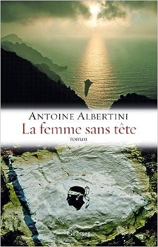 La femme sans tête - Antoine Albertini