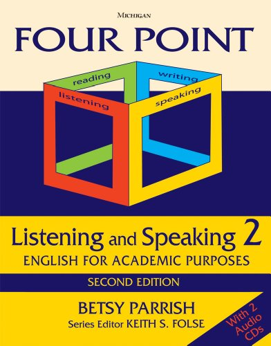 Four Point Listening and Speaking 2,  Second Edition (with 2 Audio CDs): English for Academic Purposes by University of Michigan Press ELT