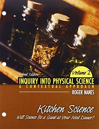 Inquiry into Physical Science: A Contextual Approach Volume 2: Kitchen Science: Will Science Be a Guest at Your Next Dinner?