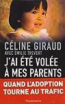 J'ai été volée à mes parents par Céline Giraud