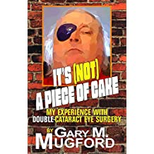 It's (NOT) A Piece of Cake: My Experience with Double-Cataract Eye Surgery