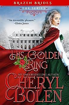 His Golden Ring: Brazen Brides, Book 2 by [Bolen, Cheryl]