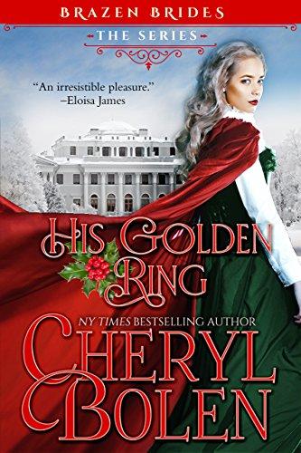 His Golden Ring: Brazen Brides, Book 2