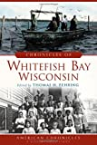 Chronicles of Whitefish Bay, Wisconsin, Thomas H. Fehring, 1626192170
