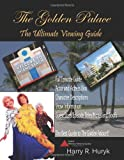 The Golden Palace (the Unofficial 8th Season of the Golden Girls) Viewing Guide, Harry Huryk, 0557081599