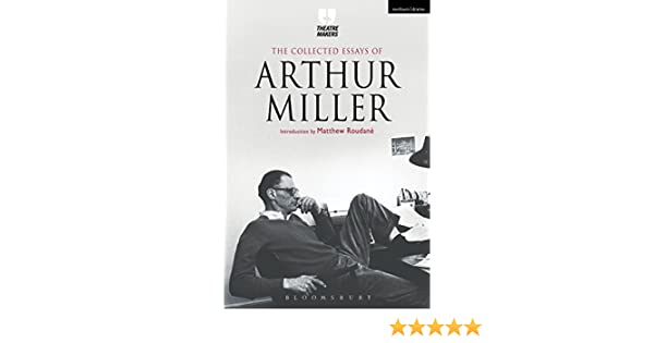 Apa Sample Essay Amazoncom The Collected Essays Of Arthur Miller Theatre Makers Ebook Arthur  Miller Kindle Store Sacco And Vanzetti Essay also Ethics In Human Resource Management Essay Amazoncom The Collected Essays Of Arthur Miller Theatre Makers  An Essay On Man