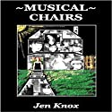 Musical Chairs Audiobook by Jen Knox Narrated by Laura Jennings