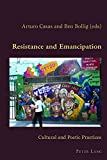 img - for Resistance and Emancipation: Cultural and Poetic Practices (Hispanic Studies: Culture and Ideas) (English and Spanish Edition) book / textbook / text book