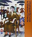 img - for L'avanguardia russa, la Siberia e l'Oriente by N. Misler, E. Petrova J. E. Bowlt (2013-06-07) book / textbook / text book