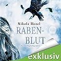 Nur einen Flügelschlag entfernt (Rabenblut 1) Hörbuch von Nikola Hotel Gesprochen von: Tanja Esche, Torben Kessler