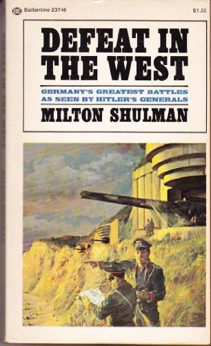 Defeat in the West, Shulman, Milton