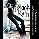 Black Rain Audiobook by Jettie Woodruff Narrated by Jennifer J. Saucedo