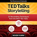 TED Talks Storytelling: 23 Storytelling Techniques from the Best TED Talks | Akash Karia
