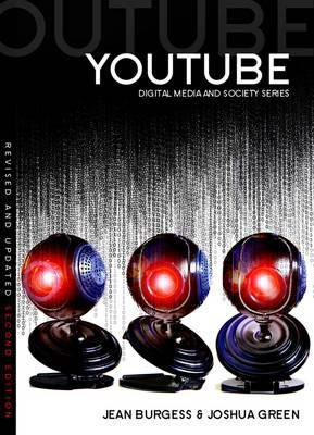 [(YouTube: Online Video and Participatory Culture )] [Author: Jean Burgess] [May-2014] (Jean Burgess Youtube)