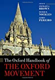 The Oxford Handbook of the Oxford Movement (Oxford Handbooks in Religion and Theology)