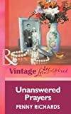 Unanswered Prayers by Penny Richards front cover
