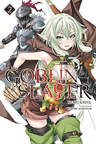 Goblin Slayer, Vol. 2 (light novel) (Goblin Slayer (Light Novel), Band 2)