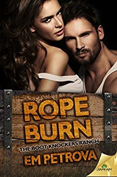 Rope Burn (The Boot Knockers Ranch) by [Petrova, Em]