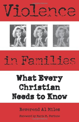 Violence in Families: What Every Christian Needs to Know