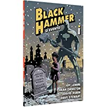 Black Hammer: O Evento: GRAPHIC NOVEL, VOL.2
