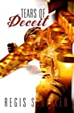 img - for Tears of Deceit by Schilken, Regis (2011) Paperback book / textbook / text book