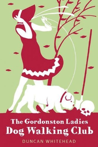 Book: The Gordonston Ladies Dog Walking Club by Duncan Whitehead