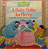 img - for Baby Sister for Herry (Sesame Street Growing Up) book / textbook / text book